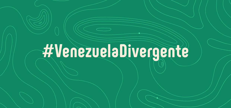 Conozca nuestro especial: #VenezuelaDivergente