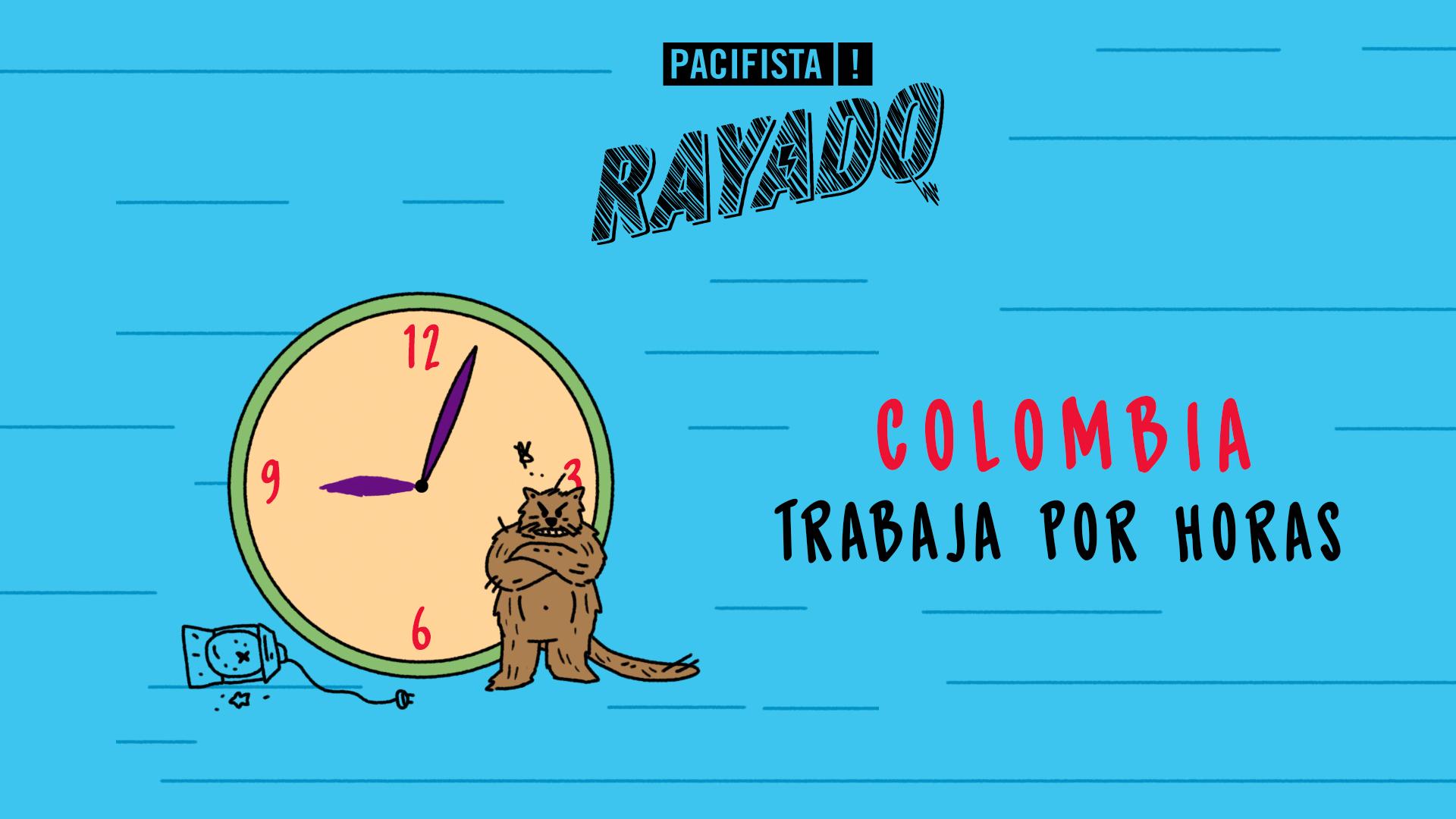 Pacifista Rayado: Colombia trabaja por horas