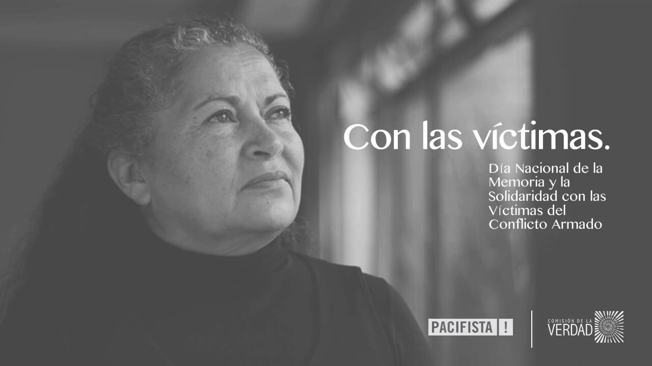 Con las víctimas, un mensaje de Pacifista! y La Comisión de la Verdad