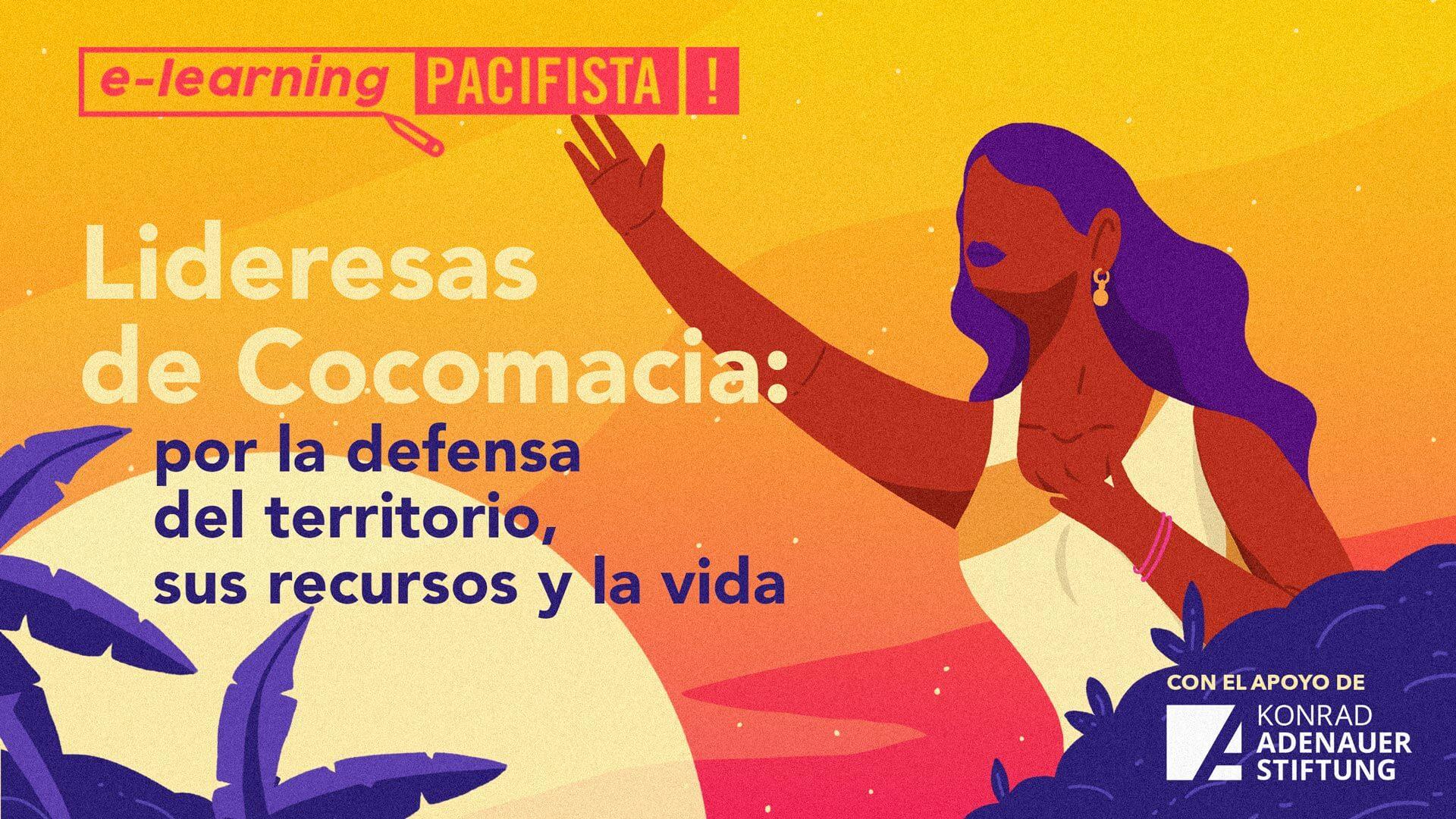 Lideresas de Cocomacia: por la defensa del territorio, sus recursos y la vida