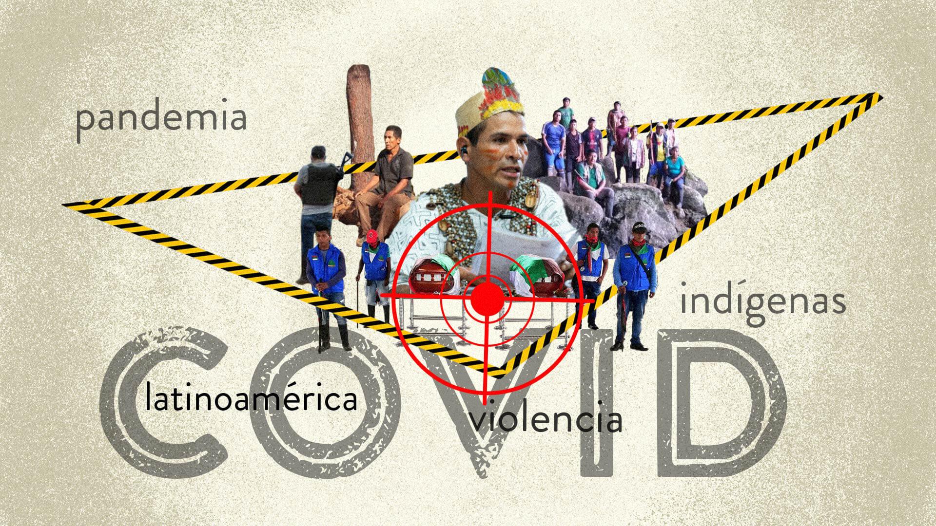 La pandemia agudiza, aún más, la violencia contra los indígenas de América Latina