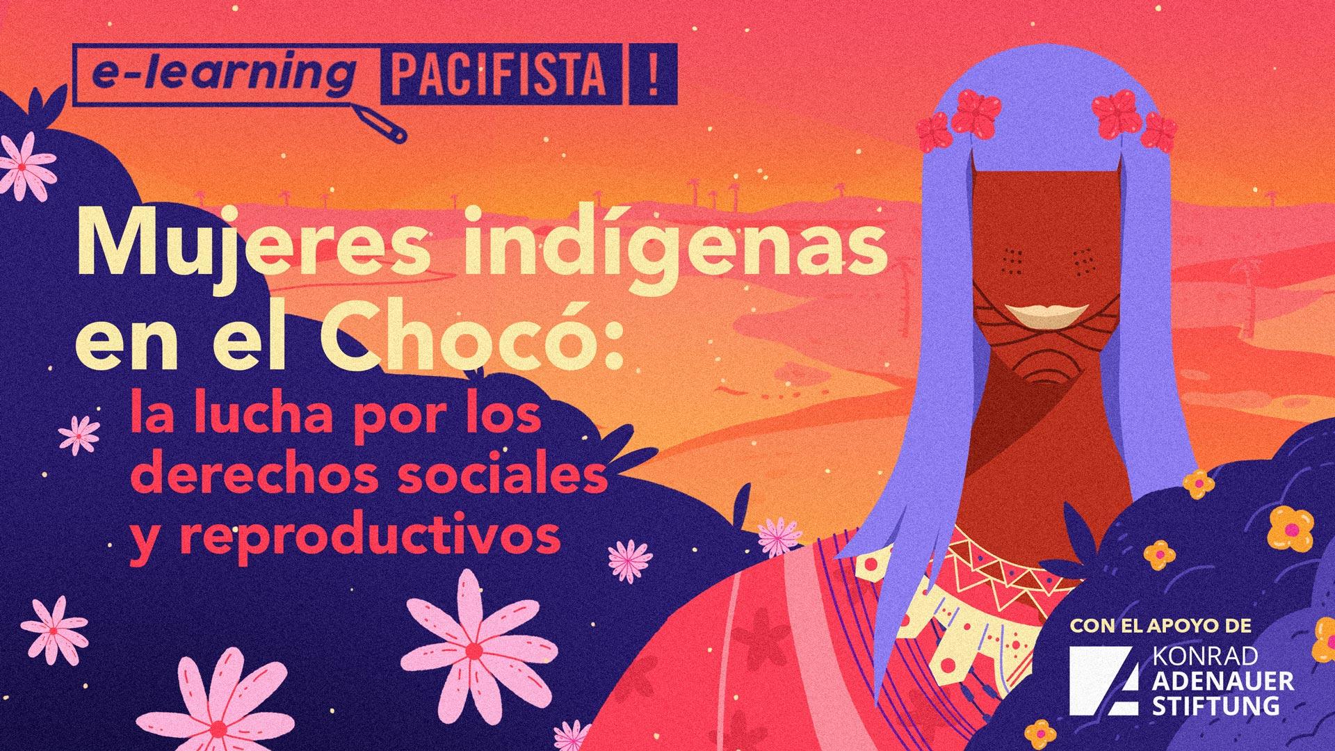 Mujeres indígenas del Chocó: la lucha por los derechos sociales y reproductivos