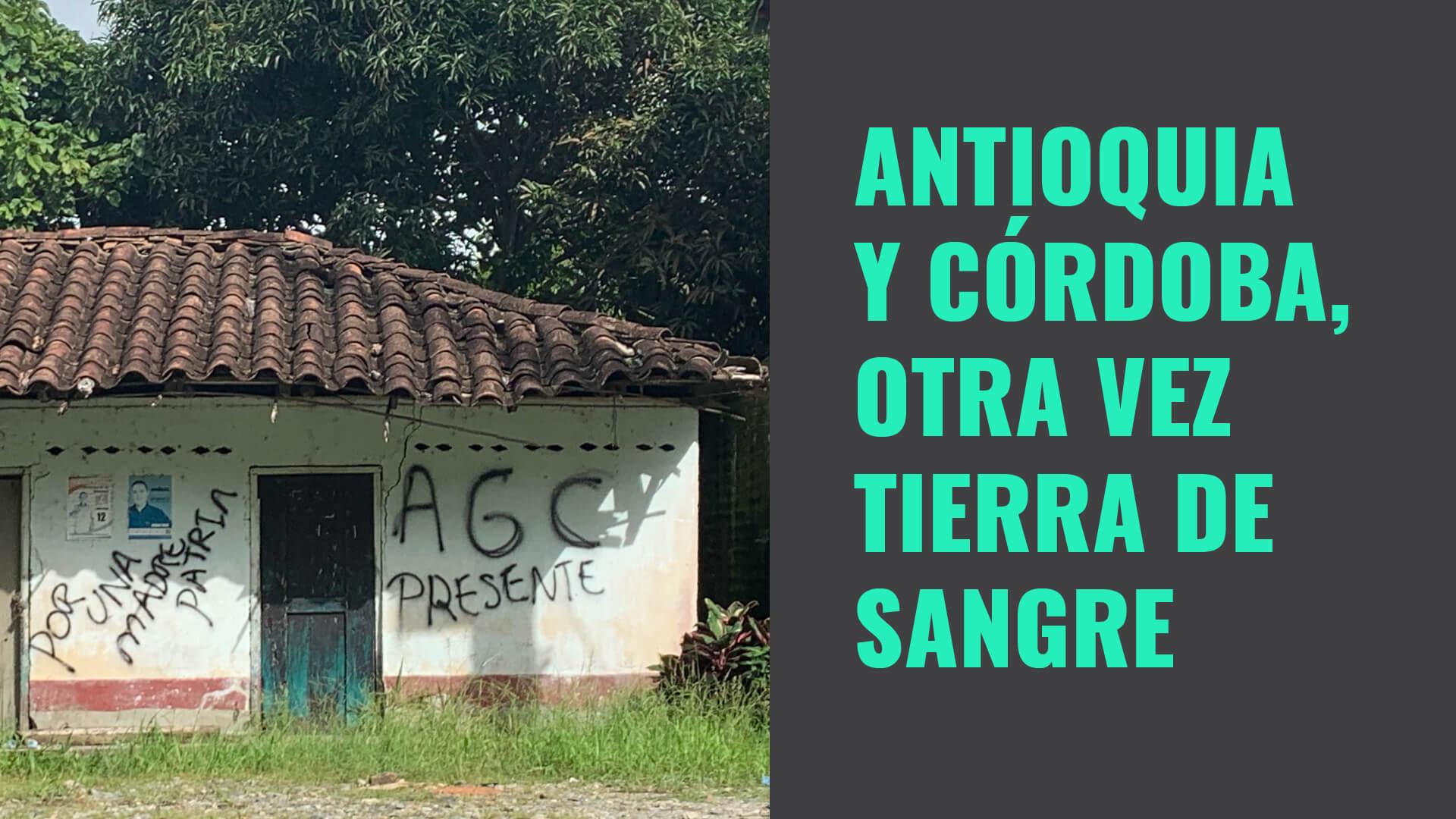 Antioquia y Córdoba, otra vez tierra de sangre