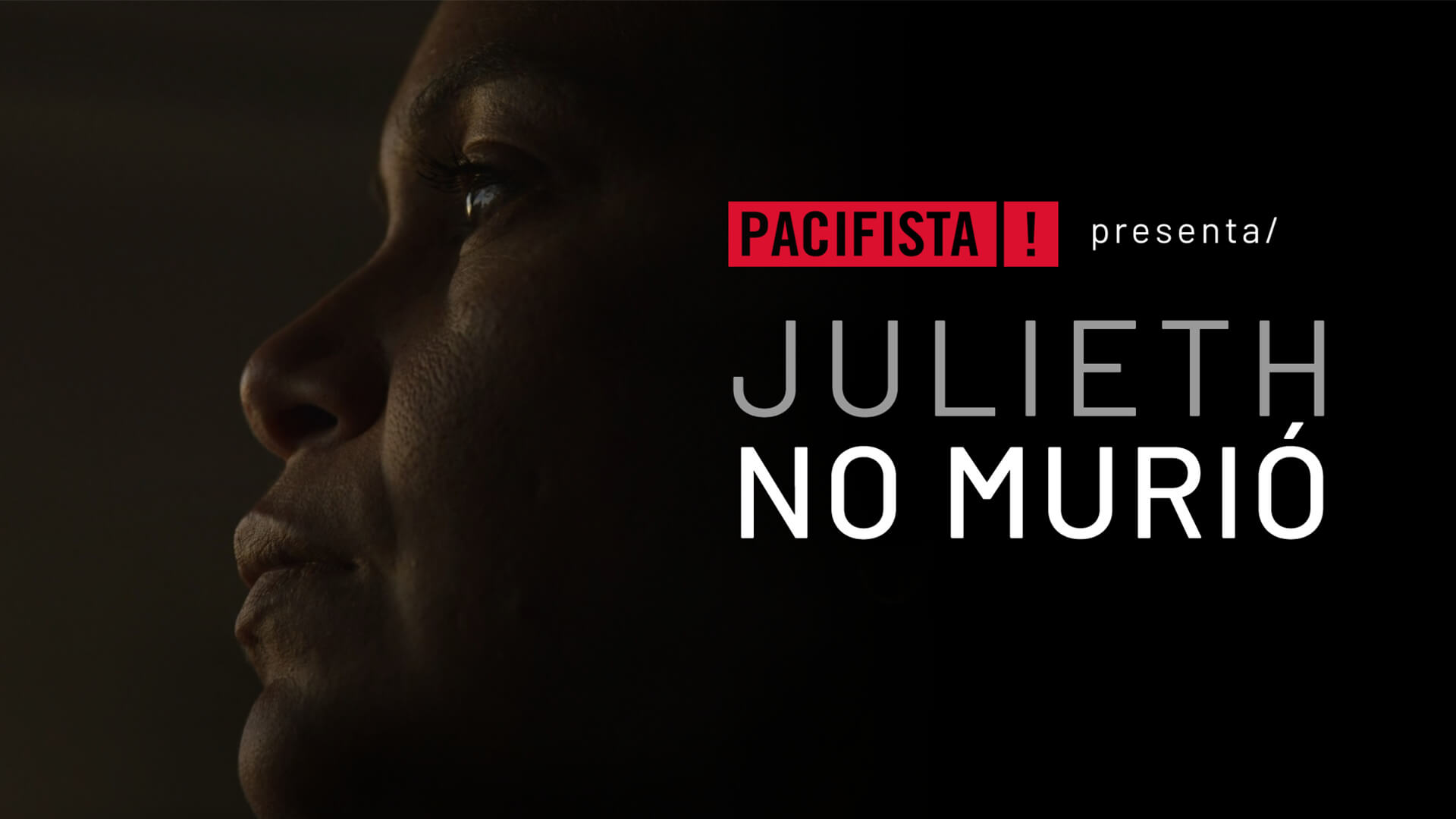 PACIFISTA! presenta: 'Julieth no murió'