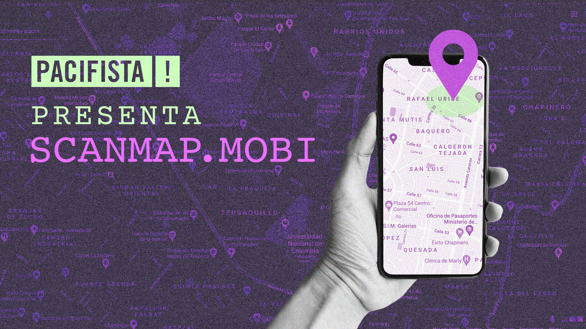 """PACIFISTA! presenta Scanmap: el """"Waze"""" de la movilización social"""