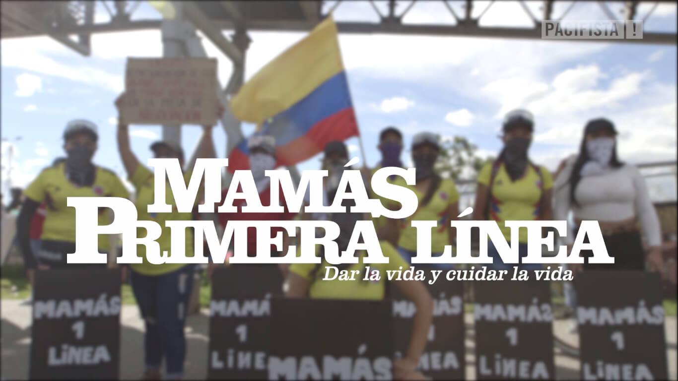 PACIFISTA! presenta: Mamás Primera Línea